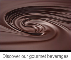 Discover our gourmet beverages